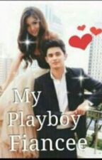 My Playboy Fiancè (JaDine) by IamEarphone_Addict