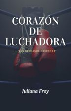Corazón de Luchadora (Editada) by JuliettaIronica