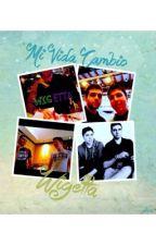 Mi vida cambio-Wigetta(TERMINADA) by Natalia_777