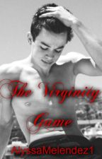 The Virginity Game (h.g.) by AlyssaMelendez1