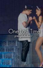 One Last Time by kayleebieber01