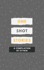 One Shots by eyyrin