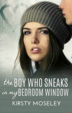 The Boy Who Sneaks in my Bedroom Window  (SAMPLE ONLY) by kirsty1000