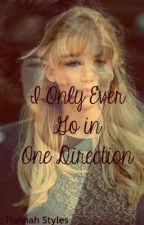 I Only Ever Go In One Direction (Harry Styles) *FINISHED* by ILiveInTheValley