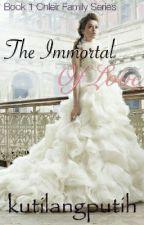 The Immortal Of Love by kutilangputih