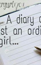 The diary of just an ordinary girl by faithyisthename