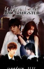 when i met mr.gangster (myungzy fanfiction) by jeandria_3131