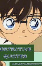 Detective Conan Quotes by Iamasaiyandetective