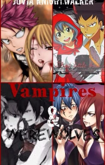 Vampires and Werewolves (Fairy Tail NaLu, JeRza, GrUvia, and GaLe fanfic)