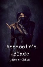 Assassin's Blade (SLOW UPDATING) by Moon-Child