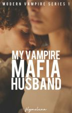 My Vampire Mafia Husband ( Chase & Hide ) by iwaskillbymyEX