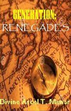 Generation: Renegades by SylvaniaNightshade