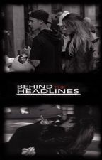 Behind the Headlines // jdb ; agb fanfiction by GRAUHNDE