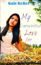My Unreverted Love For Him (One Shot English Story) [Completed] by nightingale04