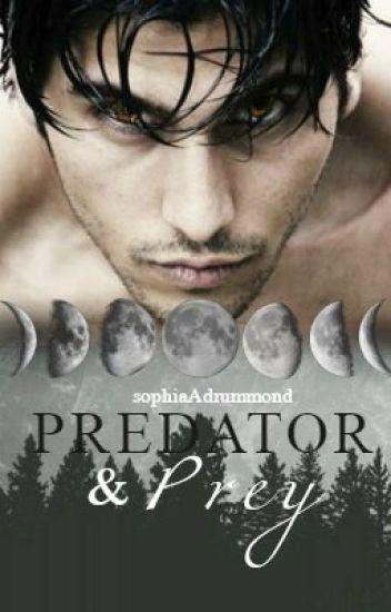 Predator and Prey | First Book { Being Rewritten }