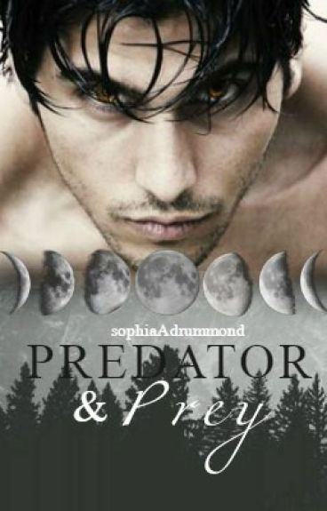 Predator and Prey | First Book { Being Rewritten }