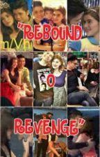 """""""REBOUND o REVENGE"""" (VHONGANNE) by DMTP_18"""