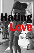 Hating Love by hesloving