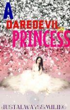 A Daredevil Princess by Justalwayssmiling