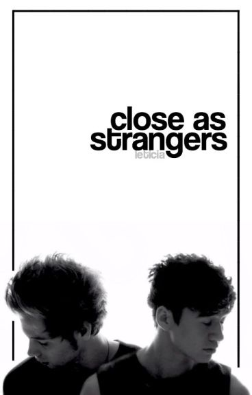 Close As Strangers ▹ Cake