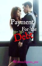 Payment For the Debt [R-18]ON-GOING  (editing) by sapuso_mo