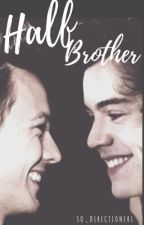 Half Brother. [Mpreg] [Terminée] by So_Directioner1
