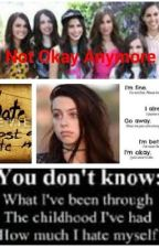 Not okay anymore (Dani Cimorelli)- completed by englishcimfam