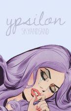 Ypsilon  by skyandsand