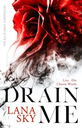 Drain Me *SAMPLE CHAPTERS ONLY* by Lana_sky