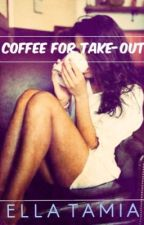 Coffee For Take Out (On-Going) by EllaTamia