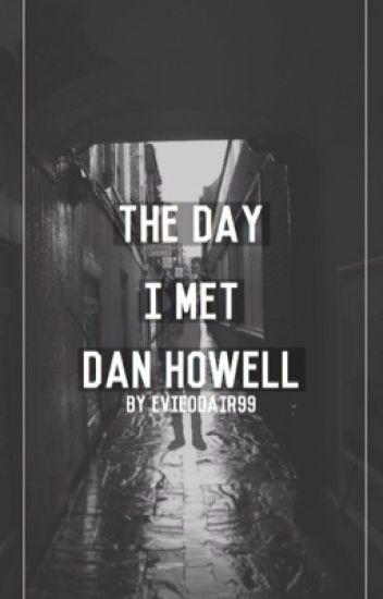 The Day I Met Dan Howell
