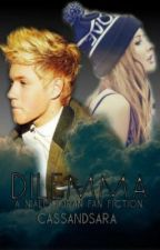 Dilemma: Niall Horan Fan Fiction by CassAndSara