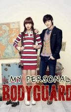 HE IS MY PERSONAL BODY GUARD(ON HOLD) by asrah028
