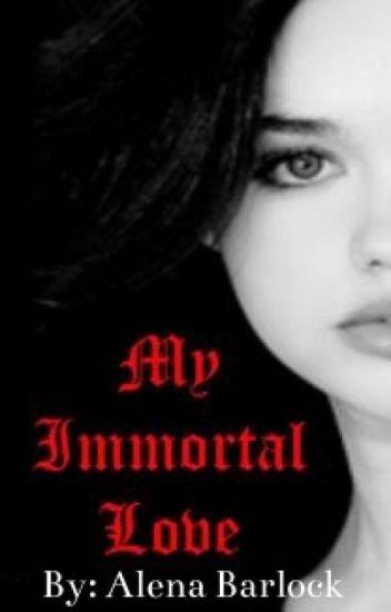 My Immortal Love *Being Rewritten*