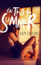 In That Summer #Wattys2014 by SinisterSushi