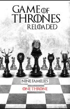 Game of Thrones Reloaded by AllIWantForNewtmas