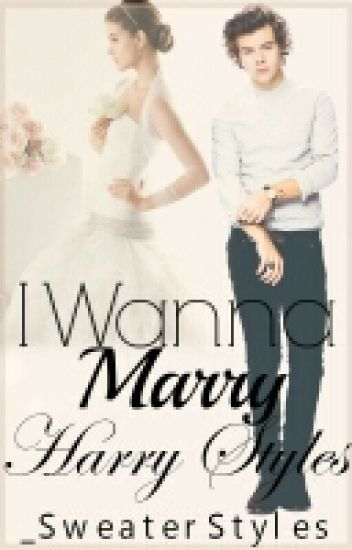 I Wanna Marry Harry Styles #4