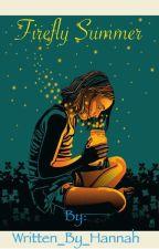 Firefly Summer by Written_By_Hannah