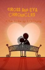 Cross and Eya Chronicles (A DNP/DNE Fan Fiction) by iLOVEhystg