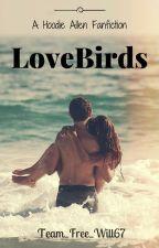 LoveBirds (Hoodie Allen Fanfic) by Team_Free_Will67