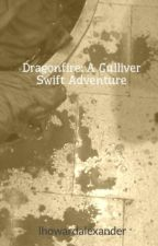 Dragonfire: A Gulliver Swift Adventure by lhowardalexander