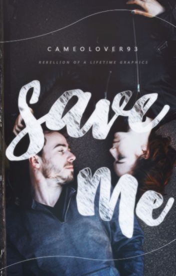 Save Me: Book 2 (Completed)