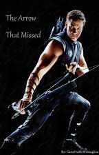 The Arrow That Missed (On HOLD) by CarryOnMyWritingSon