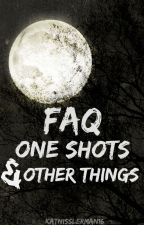 FAQ'S, ONE SHOTS & OTHER THINGS by katnisslerman16