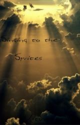 Singing to the Sprites by WritingIsEcstasy