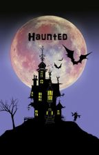 Haunted by Ysabelle_1D2001
