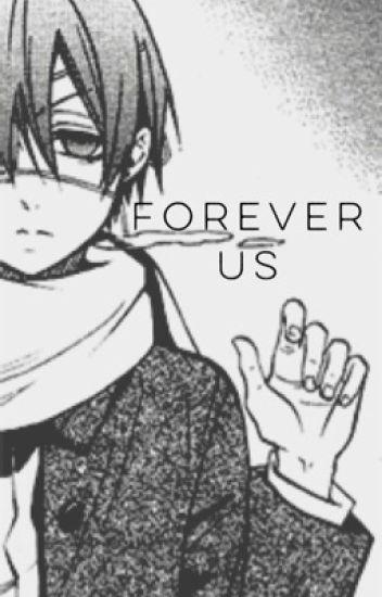 Forever Us (Ciel x Reader)
