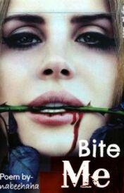 Bite me by unbelievxble