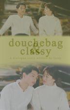 Douchebag & Classy by LockAnKey