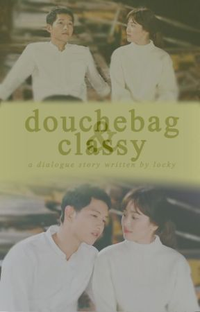 [1] Douchebag & Classy | Completed by LockAnKey